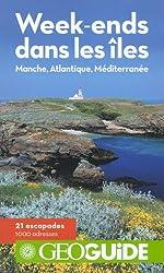 Week-ends dans les îles: Manche, Atlantique, Méditerranée