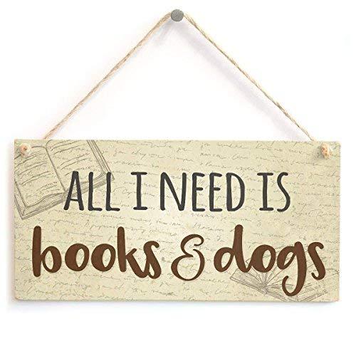 chuanghe3943 All I Need Is Books & Dogs - Cartel de Regalo para Amantes de los Perros y Libros, 25,4 x 12,7 cm