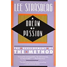A Dream of Passion: The Development of the Method by Lee Strasberg (1988-10-01)