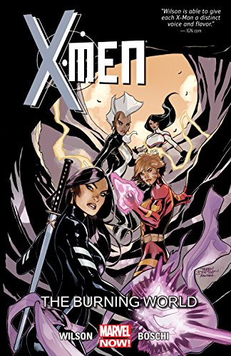 X-Men Vol. 5: The Burning World (X-Men (2013-2015))