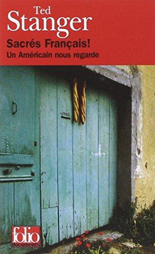 Sacrés Français : un américain nous regarde par Ted Stanger