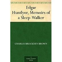 Edgar Huntly or, Memoirs of a Sleep-Walker (English Edition)