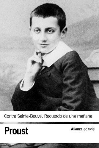 Contra Sainte-Beuve: Recuerdo de una mañana (El Libro De Bolsillo - Bibliotecas De Autor - Biblioteca Proust) por Marcel Proust
