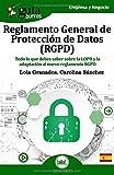 GuíaBurros Reglamento General de Protección de Datos (RGPD): Todo lo que debes saber sobre la LOPD y la adaptación al nuevo reglamento RGPD