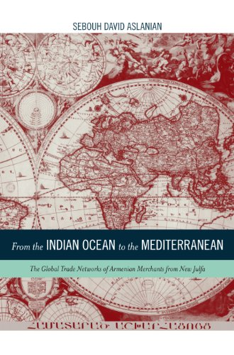 from-the-indian-ocean-to-the-mediterranean-the-global-trade-networks-of-armenian-merchants-from-new-