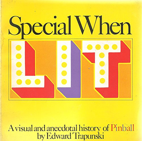 Special When Lit: Visual and Anecdotal History of Pinball