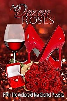 A Dozen Roses (English Edition) de [Presents, Nia Chantel]