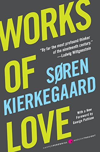 Works of Love (Harper Perennial Modern Thought) por Soren Kierkegaard