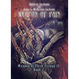 Weapon of Pain (Weapon of Flesh Series Book 5) (English Edition)