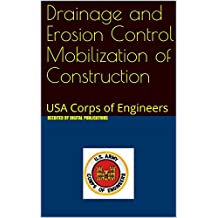 Drainage and Erosion Control Mobilization of Construction: USA Corps of Engineers (English Edition)