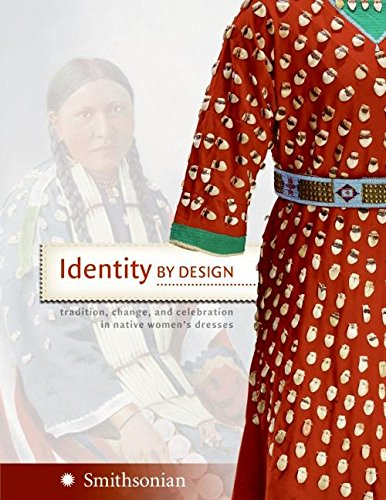 Kostüm Dress National Europa - Identity by Design: Tradition, Change, and Celebration in Native Women's Dresses