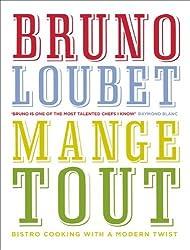 Mange Tout by Bruno Loubet (6-Jun-2013) Hardcover