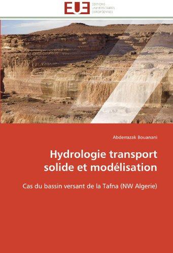 Hydrologie transport solide et modélisation par Abderrazak Bouanani