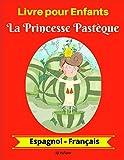 Best Livre pour apprendre les espagnols - Livre pour Enfants : La Princesse Pastèque (Espagnol-Français) Review