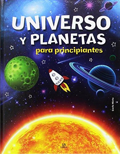 Universo y Planetas para Principiantes (Conocimiento para Principiantes) por Carla Nieto Martínez