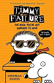 Timmy Failure: The Book You're Not Supposed to