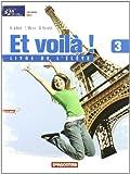 Et voilà! Livre de l'élève-Cahier d'activités. Per la Scuola media. Con CD Audio: ET VOILA'! 3 EL+CAH+2CD