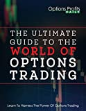 The Ultimate Guide to The World of Options Trading (English Edition)