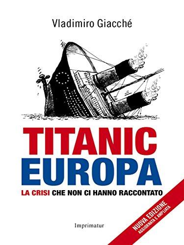 Titanic Europa: La crisi che non ci hanno raccontato