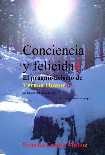 """Conciencia y felicidad. El """"pragmisticismo"""" de Vernon Howard: por Ernesto García Muñoz"""