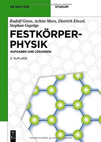 Festkörperphysik: Aufgaben und Lösungen (De Gruyter Studium)