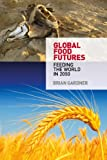 Global Food Futures: Feeding the World in 2050