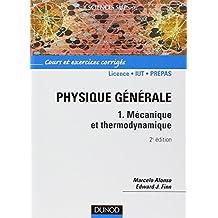 Physique générale, tome 1 : Mécanique et thermodynamique - Cours et exercices corrigés