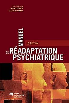 Manuel de réadaptation psychiatrique: 2e édition par [Lecomte, Tania, Leclerc, Claude]