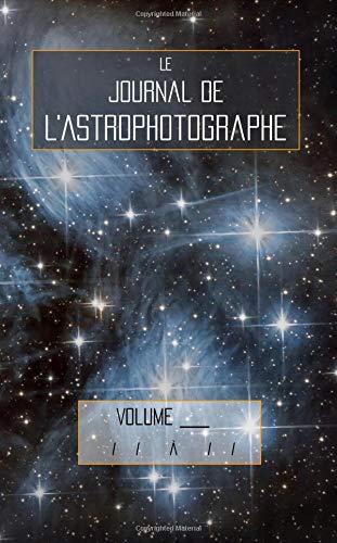 Le Journal de l'Astrophotographe par Chasseur Galactique
