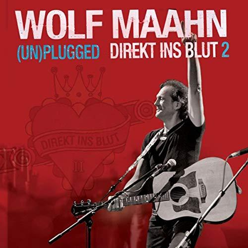 Wolf Maahn: Direkt Ins Blut 2 - (Un)plugged (Audio CD)