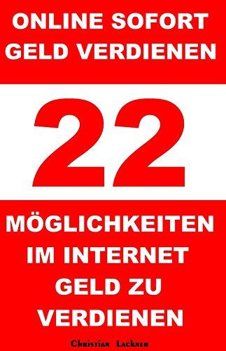 Online sofort Geld verdienen - 22 Möglichkeiten im Internet Geld zu verdienen