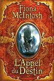 L'Appel du destin de Fiona McIntosh (14 janvier 2011) Broché