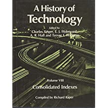 Consolidated Indexes (History of Technology, Vol. 8)