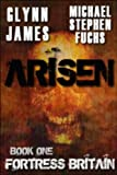 Book cover image for Arisen, Book One - Fortress Britain