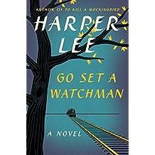 Go Set a Watchman: A Novel by Harper Lee (2015-07-14)
