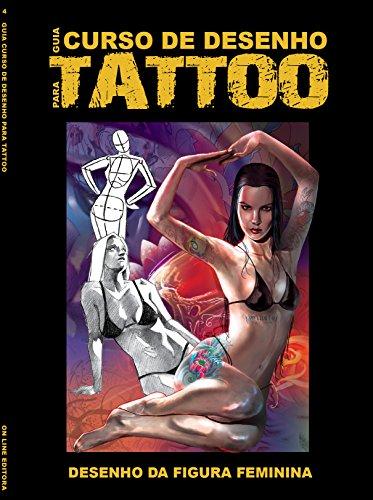 Guia Curso de Desenho para Tattoo 04 (Guia Curso de Desenho para Tatoo) (Portuguese Edition) por On Line Editora