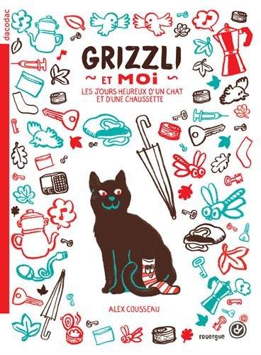 Grizzli et moi : les jours heureux d'un chat et d'une chaussette