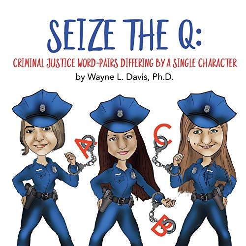 SEIZE THE Q: CRIMINAL JUSTICE WORD-PAIRS DIFFERING BY A SINGLE CHARACTER