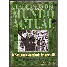 LA SOCIEDAD ESPAÑOLA DE LOS AÑOS 40. HISTORIA 16.