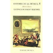 Historia de la música: 6. La época de Bach y Haendel (Turner Música) - 9788475061641