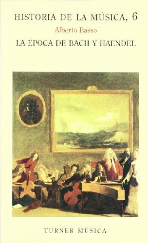 Historia de la música: 6. La época de Bach y Haendel (Turner Música) - 9788475061641 por Alberto Basso
