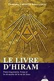Le Livre d'Hiram - Franc-maçonnerie, Vénus et la clé secrète de la vie de Jésus - Dervy - 28/05/2004