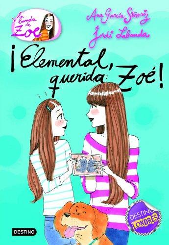 Portada del libro ¡Elemental, querida Zoé!: La banda de Zoé 2