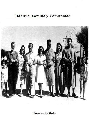 Habitus, Familia y Comunidad (Habitus, Family and Community) por Fernando Klein