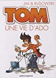 Tom, Tome 1 : Une vie d'ado...