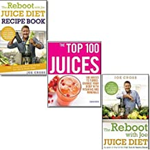 The Reboot Juice Diet Collection 3 Books Set,(The Top 100 Juices, The Reboot with Joe Juice Diet - Lose weight, get healthy and feel amazing: and The Reboot with Joe Juice Diet Recipe Book: 100 Recipes Inspired by the Film 'Fat, Sick