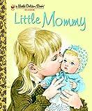 Best Golden Books Book Toddlers - Little Mommy (Little Golden Book) Review