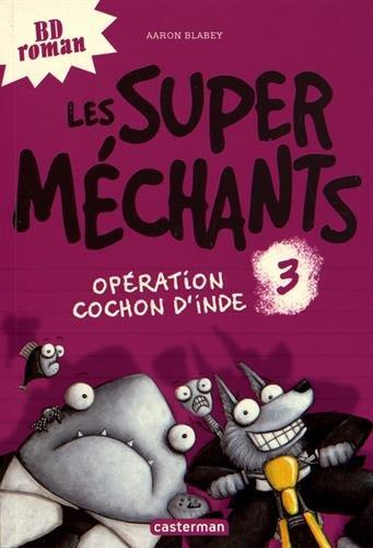 Les Super Méchants (3) : Opération cochon d'Inde