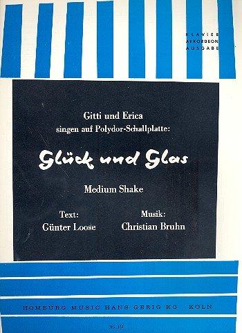 Glück und Glas : Einzelausgabe Gesang und Klavier