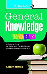 General Knowledge 2017: with Latest Current Affairs & Who's Who